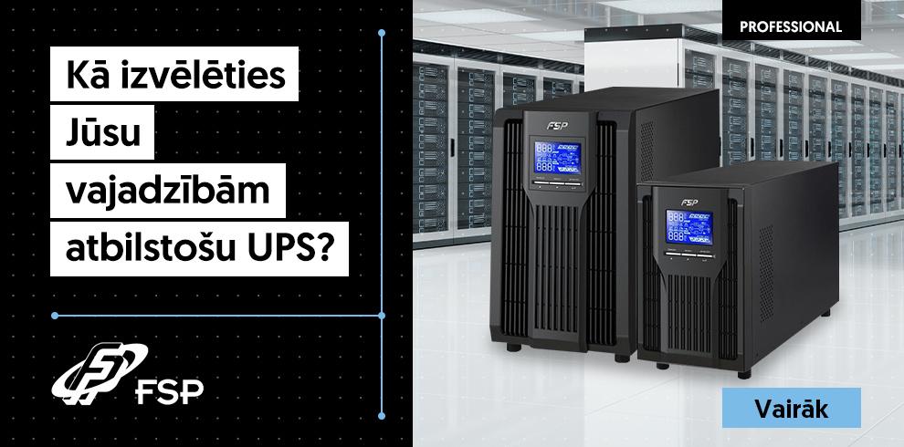 Kā izvēlēties Jūsu vajadzībām atbilstošu UPS?